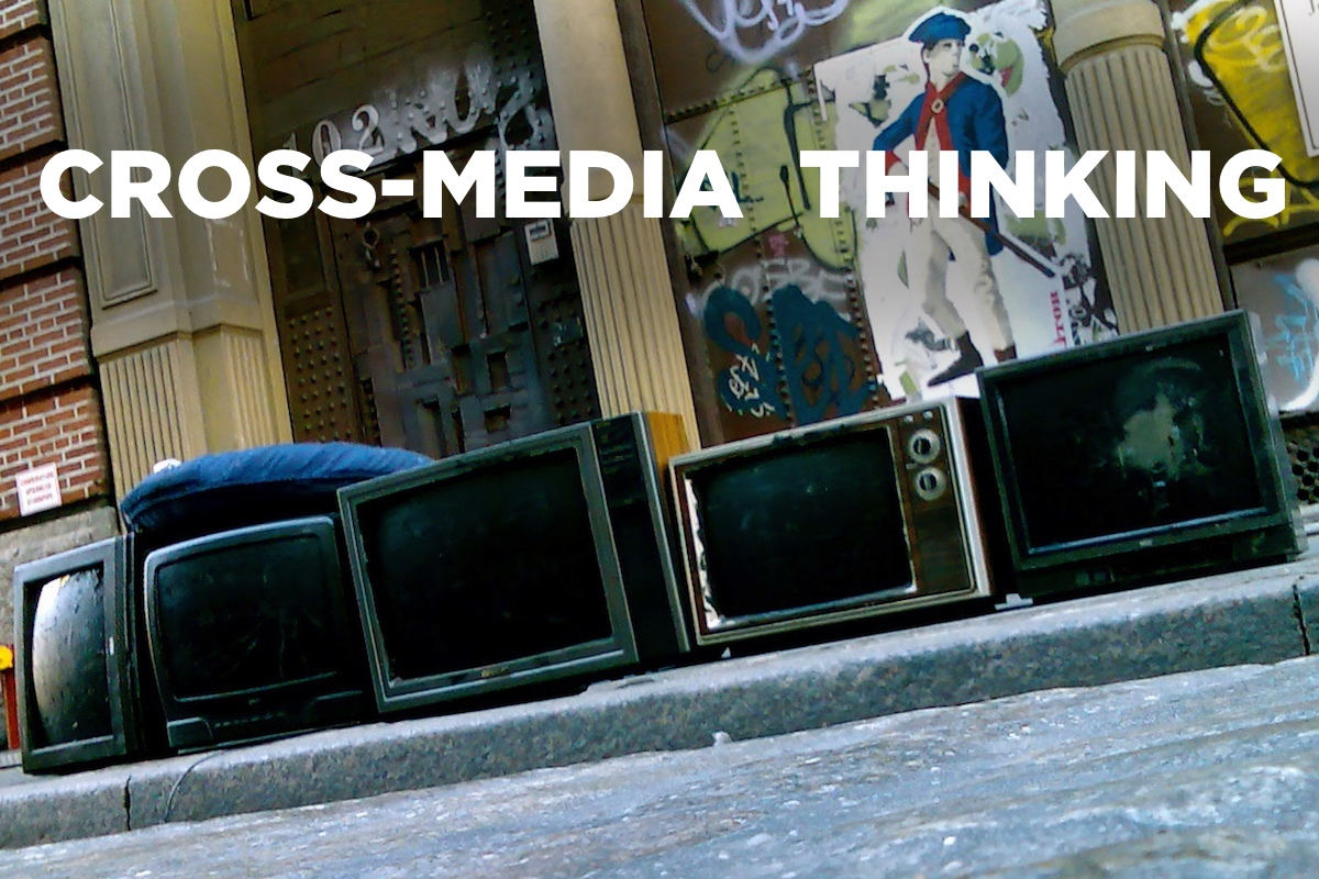 Cross Media Thinking